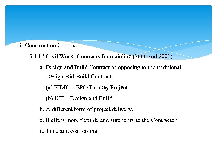 5. Construction Contracts: 5. 1 12 Civil Works Contracts for mainline (2000 and 2001)