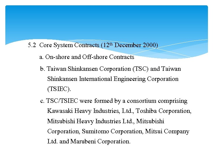 5. 2 Core System Contracts (12 th December 2000) a. On-shore and Off-shore Contracts