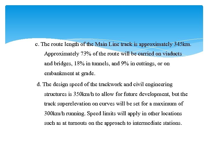 c. The route length of the Main Line track is approximately 345 km. Approximately