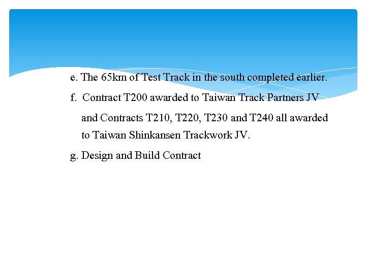 e. The 65 km of Test Track in the south completed earlier. f. Contract