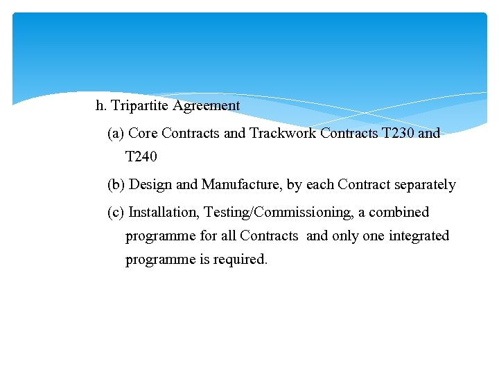 h. Tripartite Agreement (a) Core Contracts and Trackwork Contracts T 230 and T 240