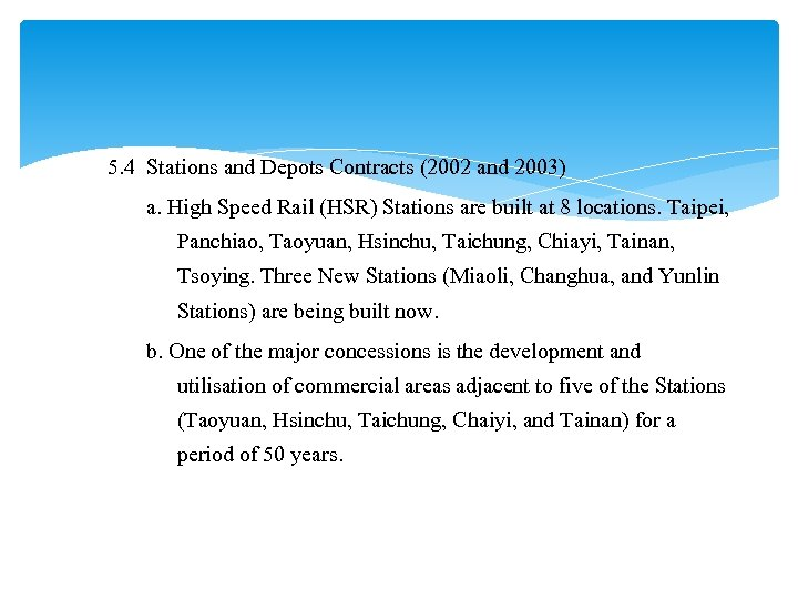 5. 4 Stations and Depots Contracts (2002 and 2003) a. High Speed Rail (HSR)