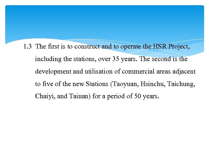 1. 3 The first is to construct and to operate the HSR Project, including