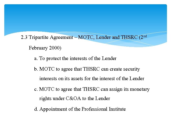 2. 3 Tripartite Agreement – MOTC, Lender and THSRC (2 nd February 2000) a.