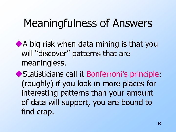 Meaningfulness of Answers u. A big risk when data mining is that you will
