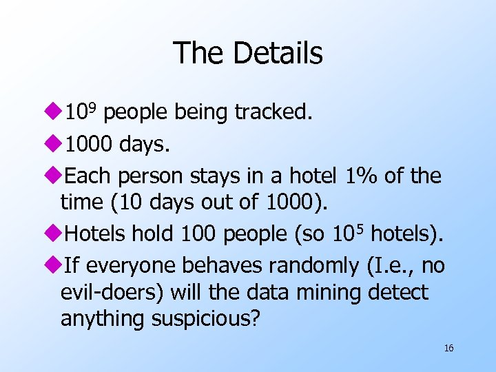 The Details u 109 people being tracked. u 1000 days. u. Each person stays