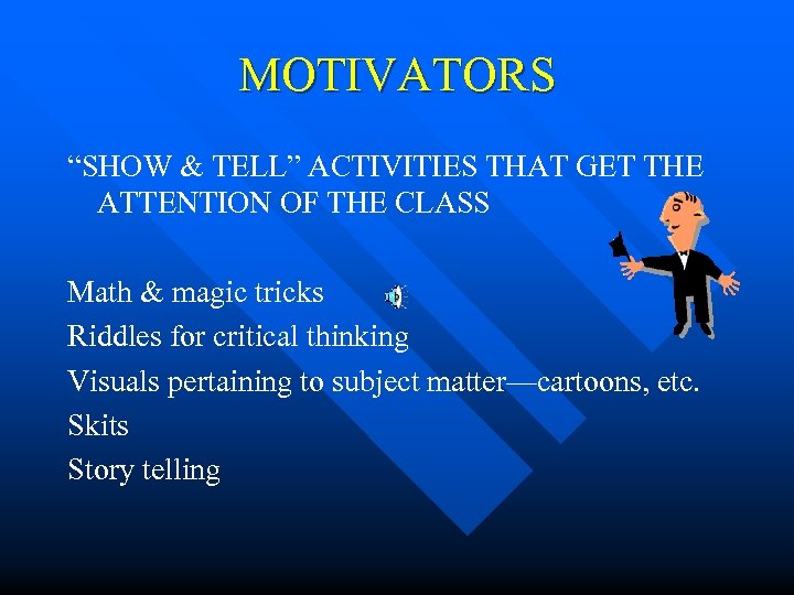"""MOTIVATORS """"SHOW & TELL"""" ACTIVITIES THAT GET THE ATTENTION OF THE CLASS Math &"""