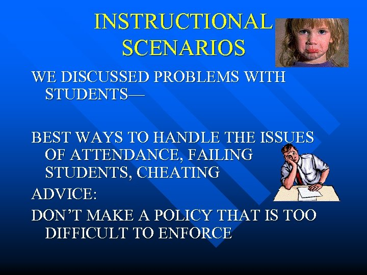 INSTRUCTIONAL SCENARIOS WE DISCUSSED PROBLEMS WITH STUDENTS— BEST WAYS TO HANDLE THE ISSUES OF