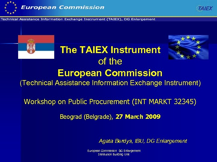 The TAIEX Instrument of the European Commission (Technical Assistance Information Exchange Instrument) Workshop on