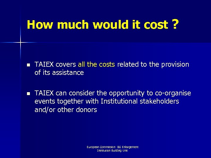 How much would it cost ? n TAIEX covers all the costs related to