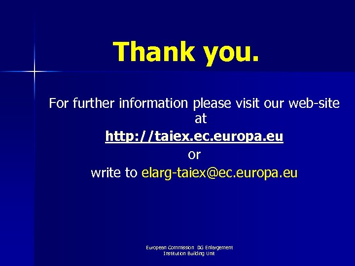 Thank you. For further information please visit our web-site at http: //taiex. ec.