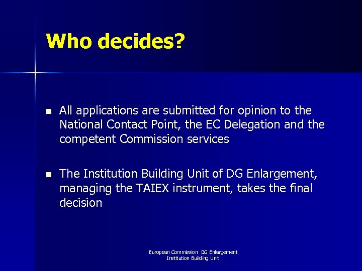 Who decides? n All applications are submitted for opinion to the National Contact Point,