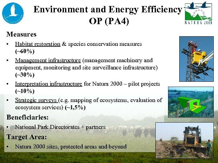Environment and Energy Efficiency OP (PA 4) Measures • • Habitat restoration & species