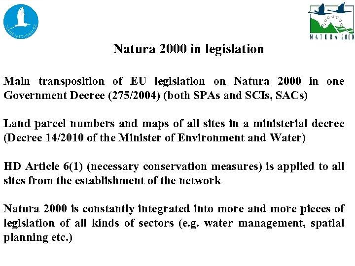 Natura 2000 in legislation Main transposition of EU legislation on Natura 2000 in one
