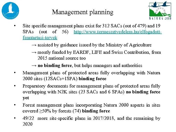 Management planning • • • Site specific management plans exist for 312 SACs (out