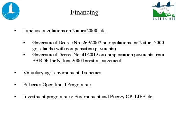 Financing • Land use regulations on Natura 2000 sites • • Government Decree No.