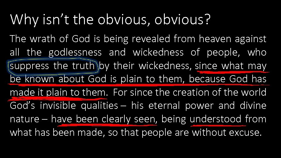Why isn't the obvious, obvious? The wrath of God is being revealed from heaven