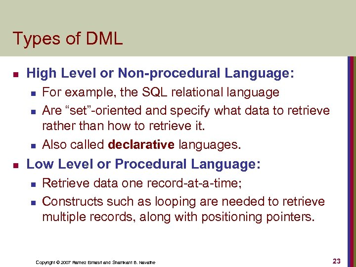 Types of DML n High Level or Non-procedural Language: n n For example, the