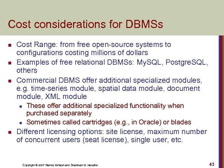 Cost considerations for DBMSs n n n Cost Range: from free open-source systems to