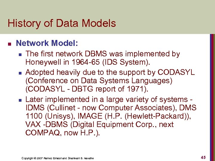 History of Data Models n Network Model: n n n The first network DBMS