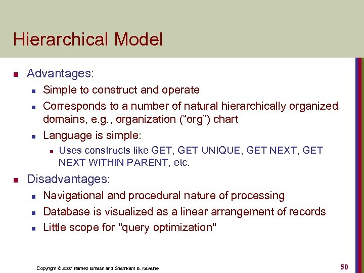 Hierarchical Model n Advantages: n n n Simple to construct and operate Corresponds to