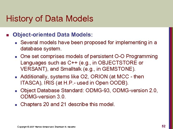 History of Data Models n Object-oriented Data Models: n n n Several models have