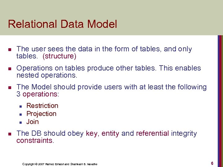 Relational Data Model n n n The user sees the data in the form