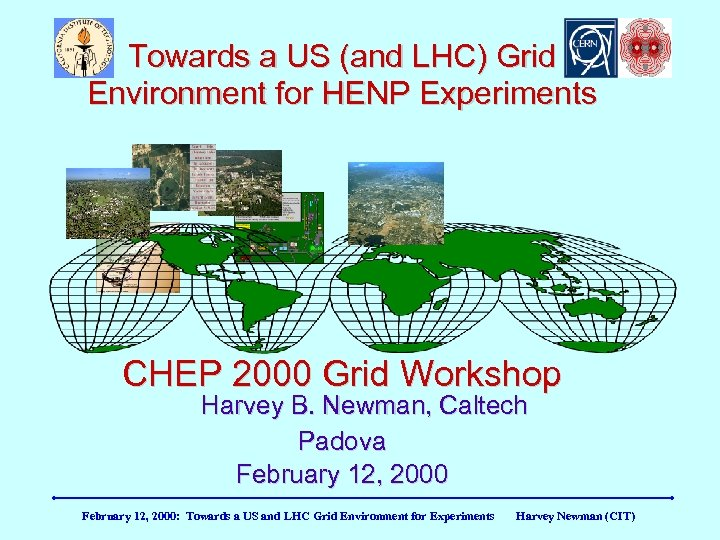 Towards a US (and LHC) Grid Environment for HENP Experiments CHEP 2000 Grid Workshop