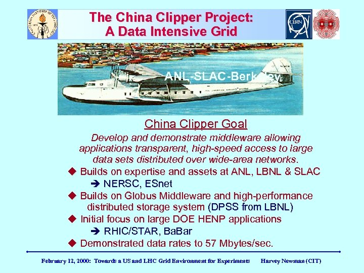The China Clipper Project: A Data Intensive Grid ANL-SLAC-Berkeley China Clipper Goal Develop and
