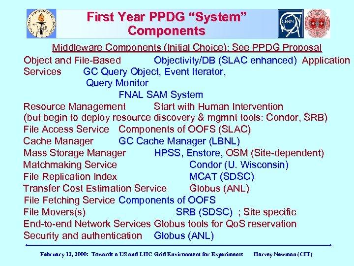 """First Year PPDG """"System"""" Components Middleware Components (Initial Choice): See PPDG Proposal Object and"""