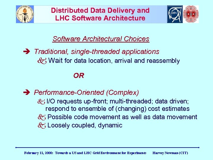 Distributed Data Delivery and LHC Software Architecture Software Architectural Choices Traditional, single-threaded applications k