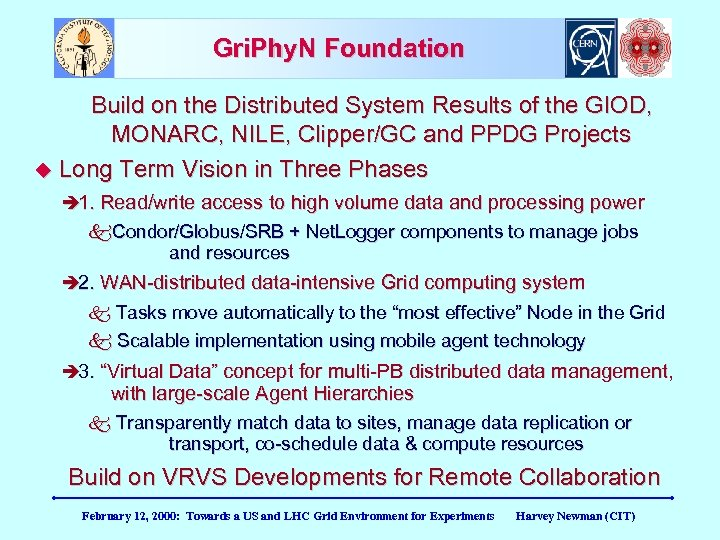 Gri. Phy. N Foundation Build on the Distributed System Results of the GIOD, MONARC,