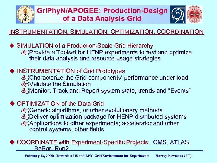 Gri. Phy. N/APOGEE: Production-Design of a Data Analysis Grid INSTRUMENTATION, SIMULATION, OPTIMIZATION, COORDINATION SIMULATION