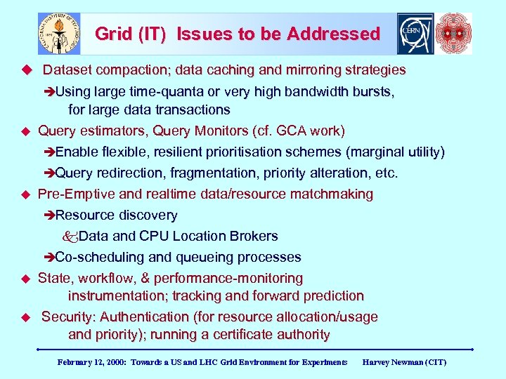 Grid (IT) Issues to be Addressed Dataset compaction; data caching and mirroring strategies Using