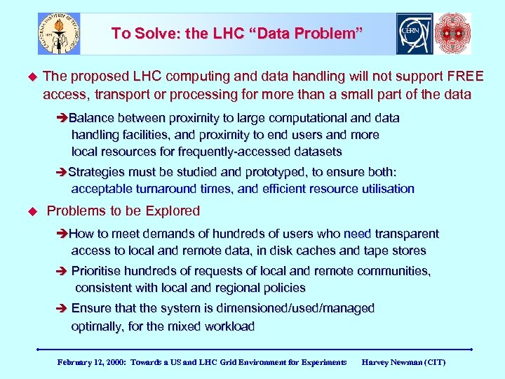 """To Solve: the LHC """"Data Problem"""" The proposed LHC computing and data handling will"""