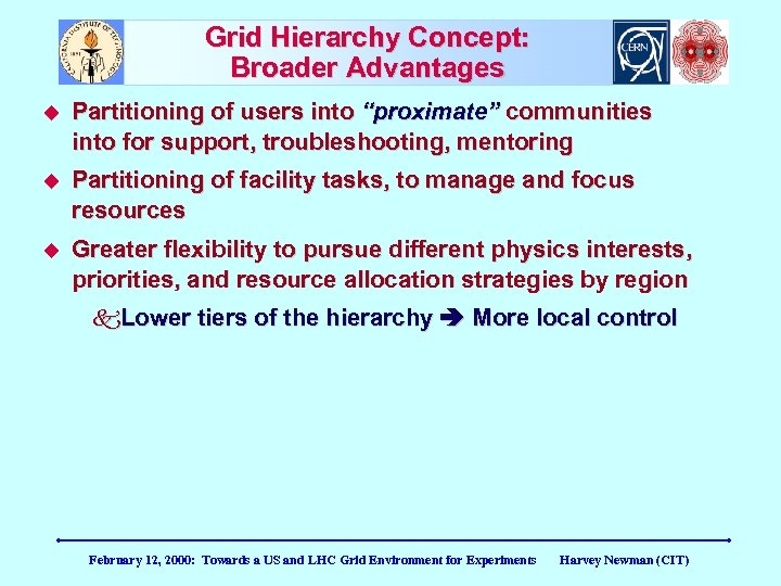 """Grid Hierarchy Concept: Broader Advantages Partitioning of users into """"proximate"""" communities into for support,"""