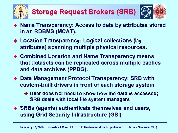 Storage Request Brokers (SRB) Name Transparency: Access to data by attributes stored in an