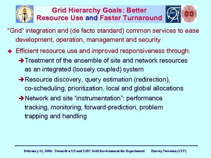"""Grid Hierarchy Goals: Better Resource Use and Faster Turnaround """"Grid"""" integration and (de facto"""