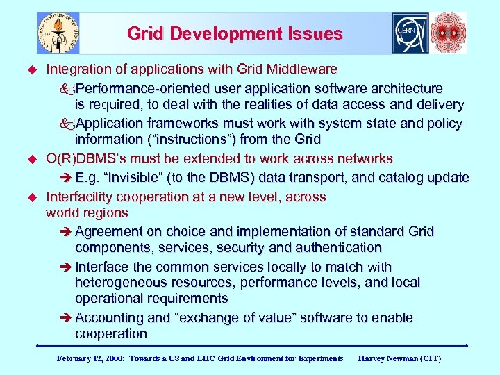 Grid Development Issues Integration of applications with Grid Middleware k. Performance-oriented user application software