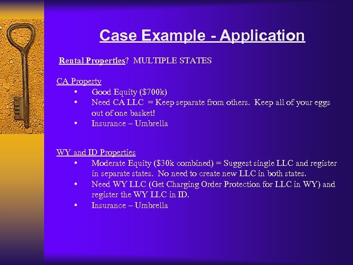 Case Example - Application Rental Properties? MULTIPLE STATES CA Property • Good Equity ($700