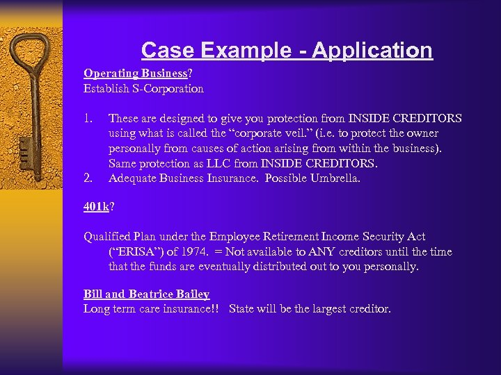 Case Example - Application Operating Business? Establish S-Corporation 1. 2. These are designed to