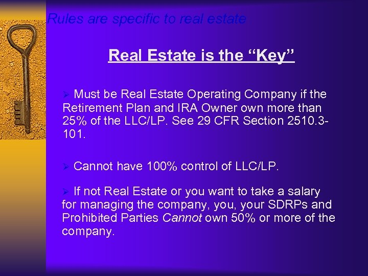 """Rules are specific to real estate Real Estate is the """"Key"""" Must be Real"""