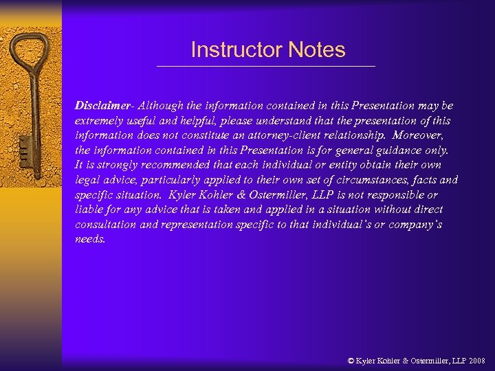 Instructor Notes Disclaimer- Although the information contained in this Presentation may be extremely useful