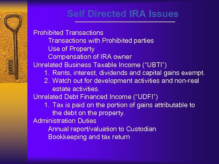 Self Directed IRA Issues Prohibited Transactions with Prohibited parties Use of Property Compensation of