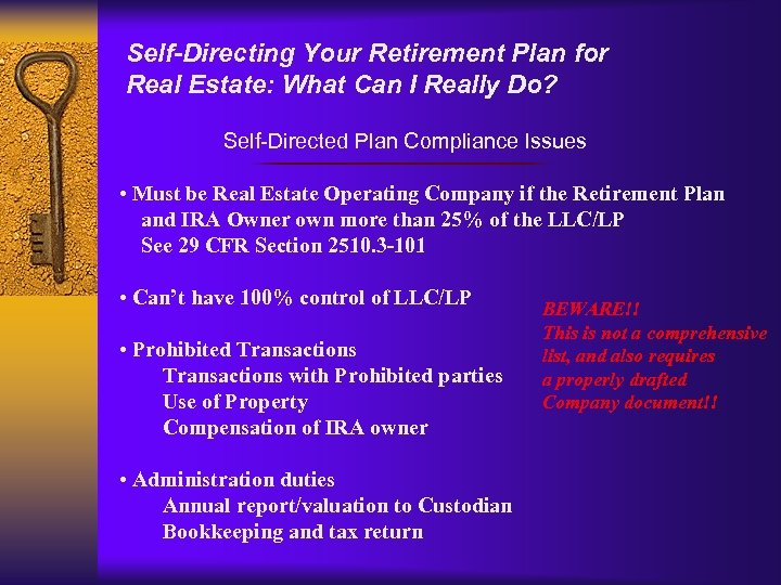 Self-Directing Your Retirement Plan for Real Estate: What Can I Really Do? Self-Directed Plan