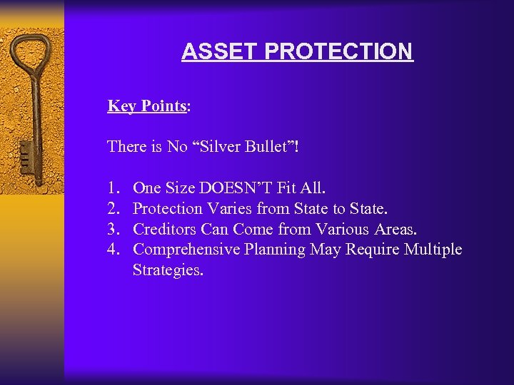 """ASSET PROTECTION Key Points: There is No """"Silver Bullet""""! 1. 2. 3. 4. One"""