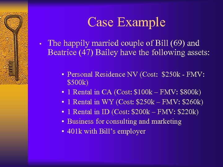 Case Example • The happily married couple of Bill (69) and Beatrice (47) Bailey