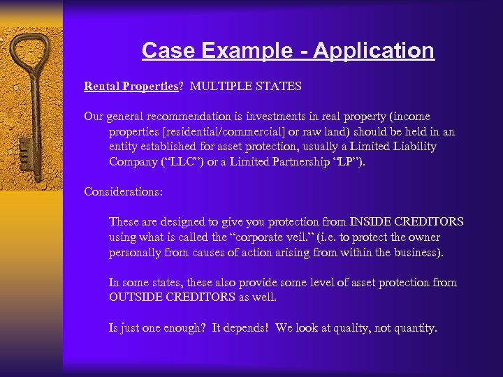 Case Example - Application Rental Properties? MULTIPLE STATES Our general recommendation is investments in