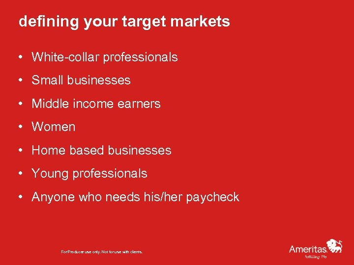 defining your target markets • White-collar professionals • Small businesses • Middle income earners