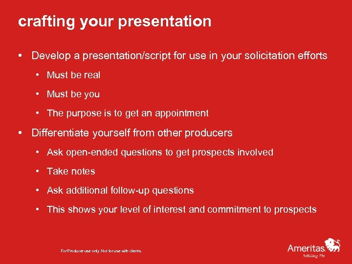 crafting your presentation • Develop a presentation/script for use in your solicitation efforts •